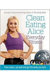 Clean Eating Alice-Everyday Fitness