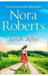 Irish Rose,Nora Roberts