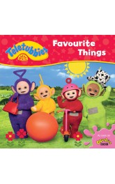 Favourite Things-Teletubbies
