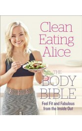 Clean Eating Alice-The Body Bible