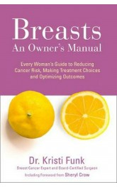 Breasts An Owners manual,Dr Kristi Funk