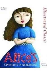 Alice's Adventures in the Wonderland,Illustrated Classic